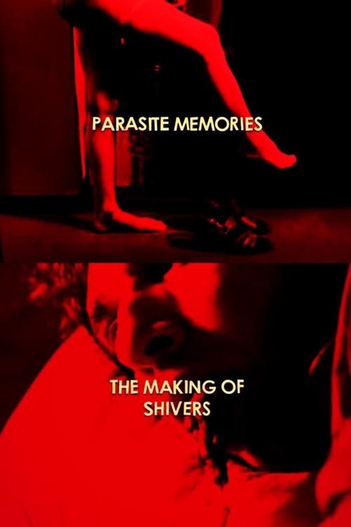 Regarder le film Parasite Memories: The Making of 'Shivers ...