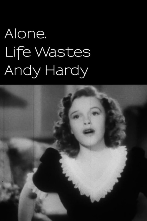 Alone. Life Wastes Andy Hardy
