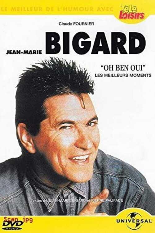 Jean-Marie Bigard - Oh Ben Oui !
