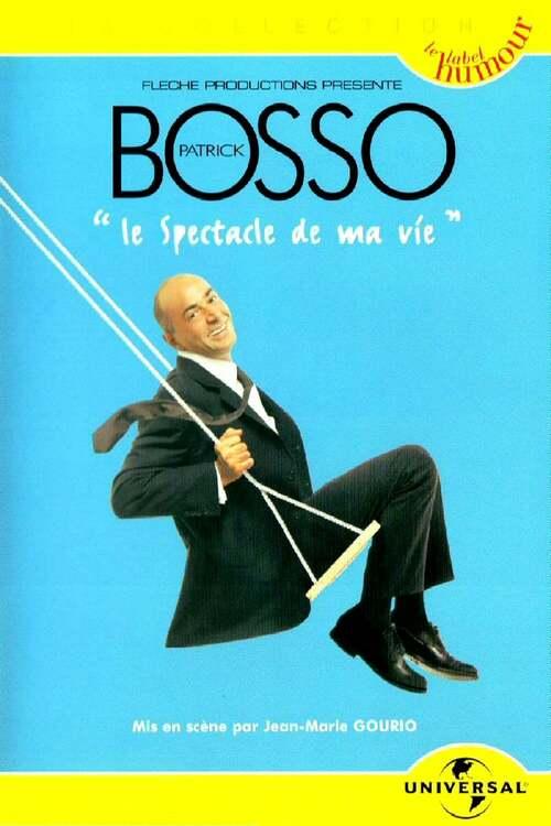 Patrick Bosso - Le spectacle de ma vie