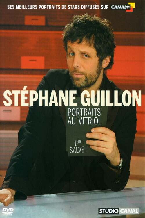 Stéphane Guillon - Portraits au vitriol - 1re salve