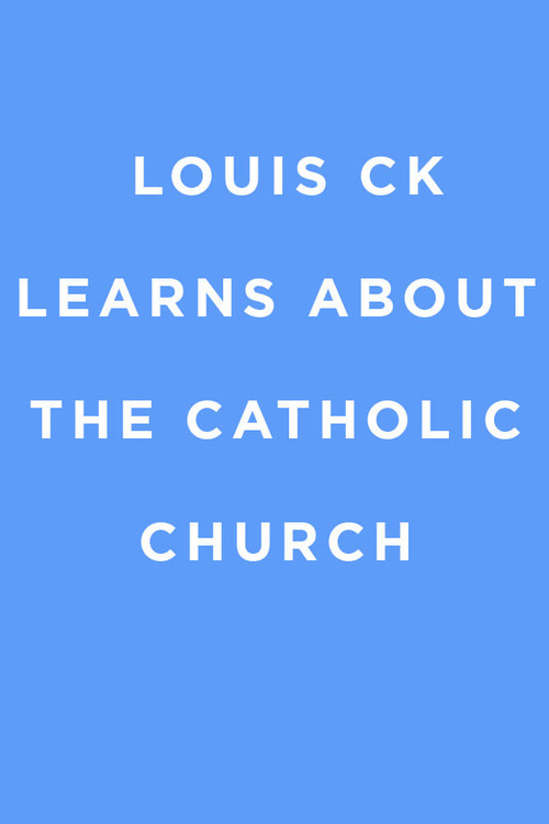 Louis C.K. Learns About the Catholic Church
