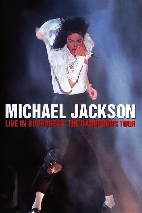 Michael Jackson: Live in Bucharest - The Dangerous Tour