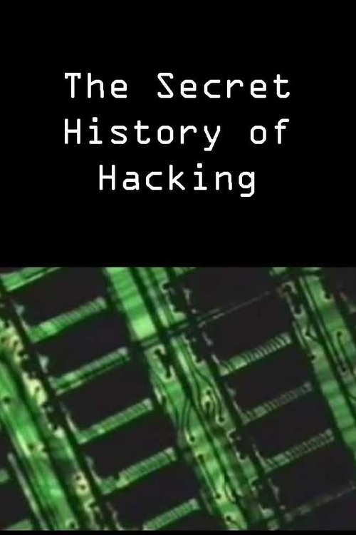 The Secret History of Hacking