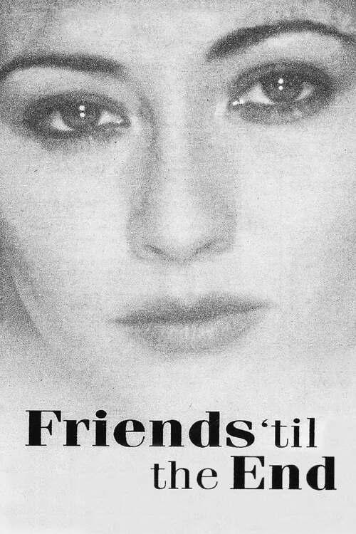 Friends 'Til The End