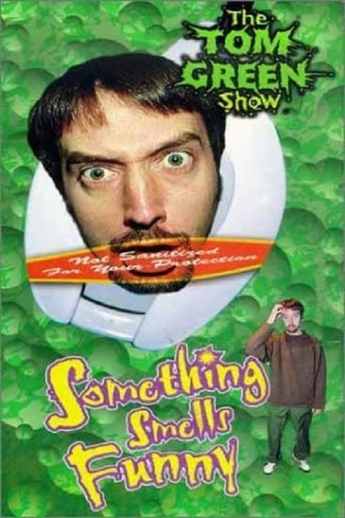 Tom Green: Something Smells Funny