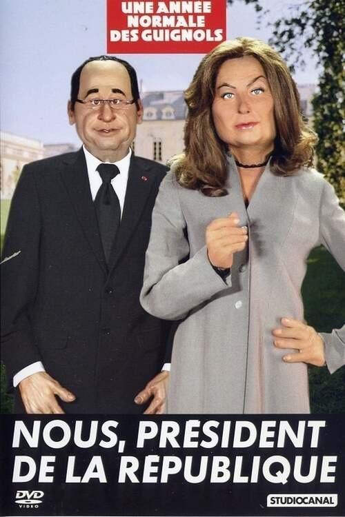 L'année des Guignols : Nous, président de la République