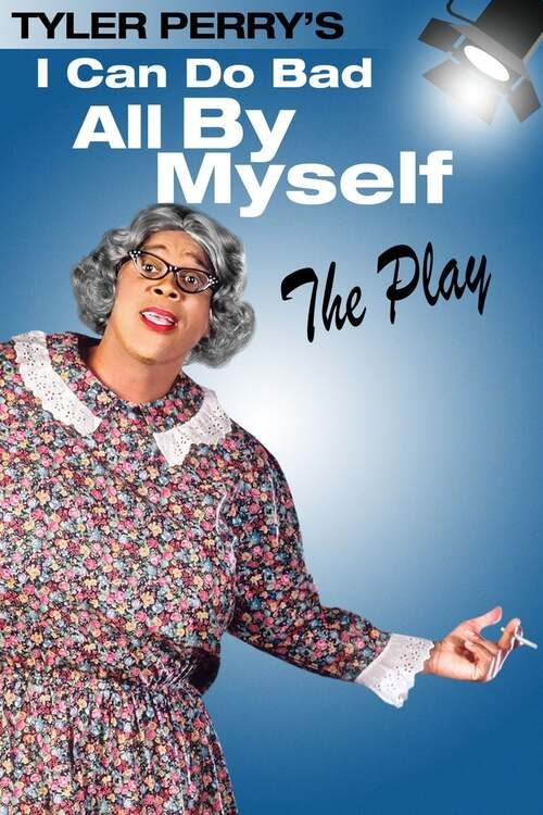 I Can Do Bad All By Myself - The Play