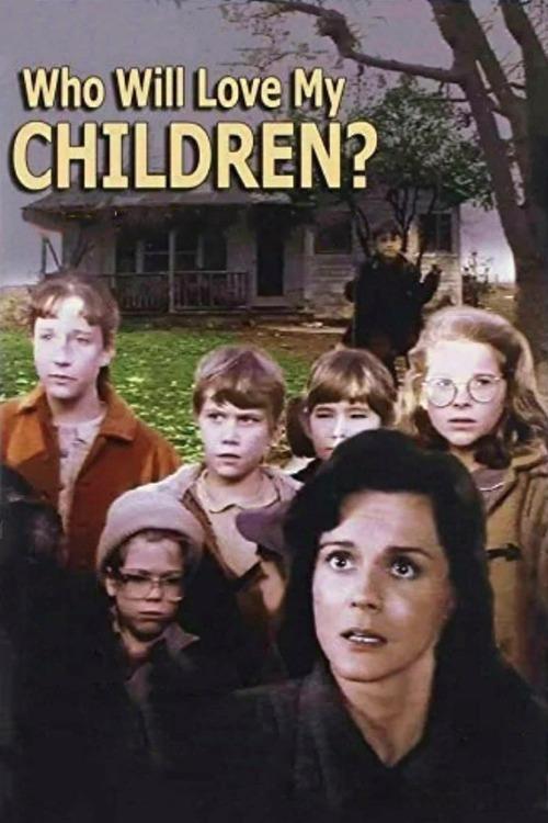 Who Will Love My Children?