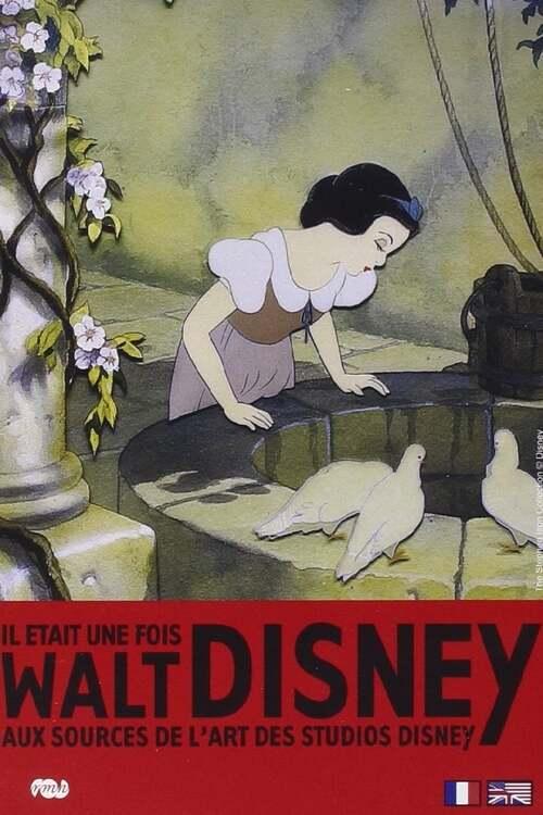 Il était une fois... Walt Disney: Aux sources de l'art des studios Disney