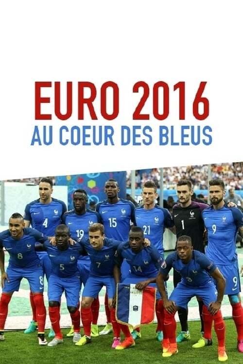 Euro 2016 : Au coeur des Bleus