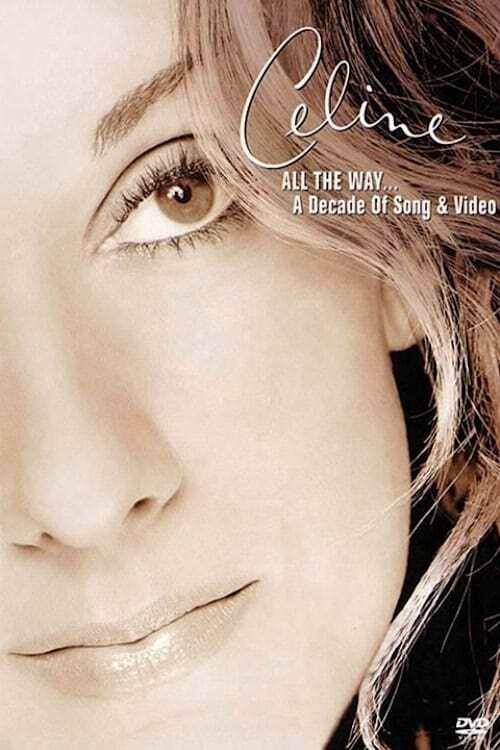 Céline Dion: All the Way... A Decade of Song and Video