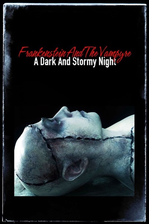 Frankenstein and the Vampyre: A Dark and Stormy Night