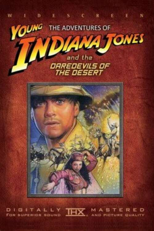 The Adventures of Young Indiana Jones: Daredevils of the Desert