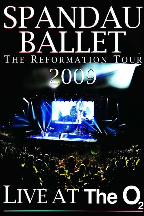 Spandau Ballet: The Reformation Tour 2009 - Live at the O2