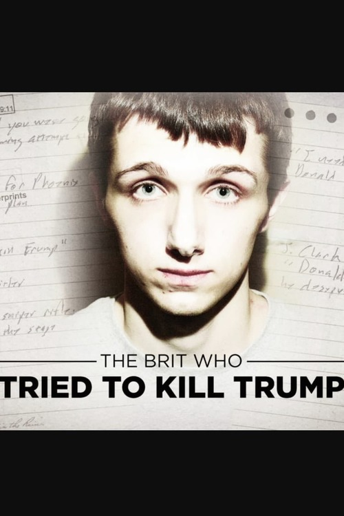 The Brit Who Tried To Kill Trump