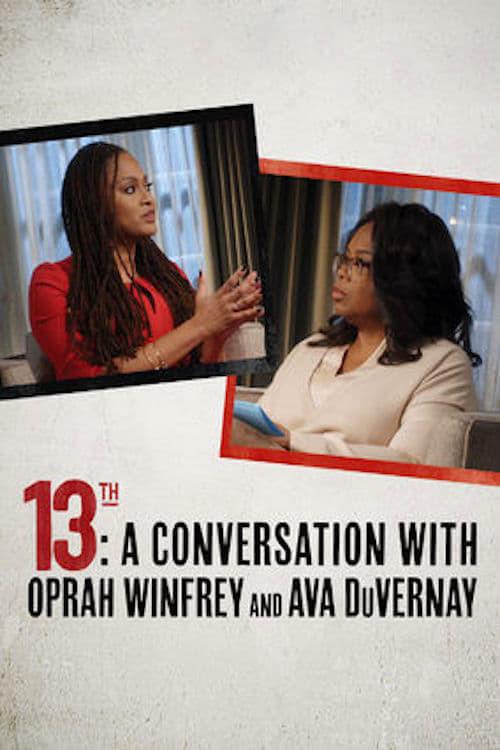 13th: A Conversation with Oprah Winfrey & Ava DuVernay