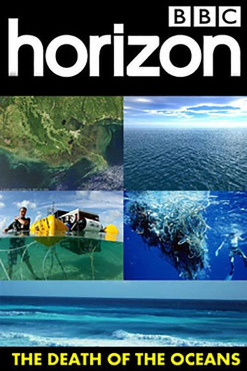 BBC Horizon: The Death of the Oceans?