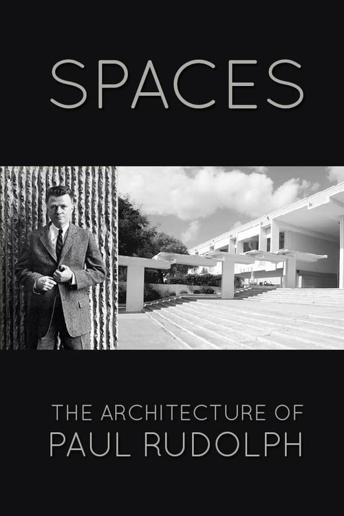 Spaces: The Architecture of Paul Rudolph