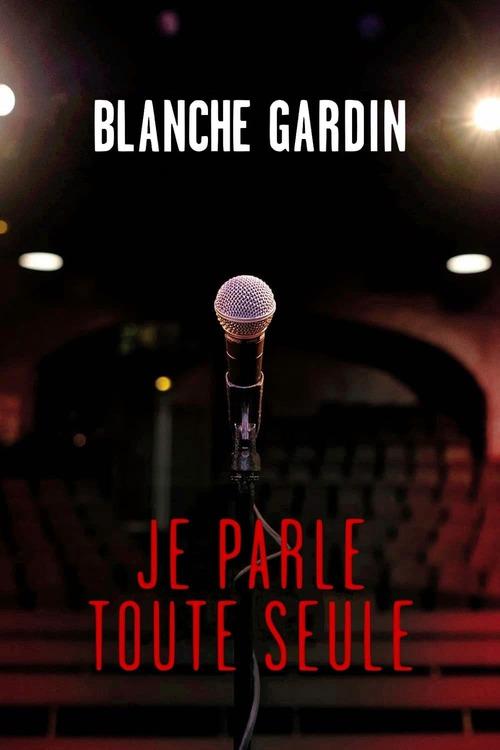 Blanche Gardin: Je parle toute seule