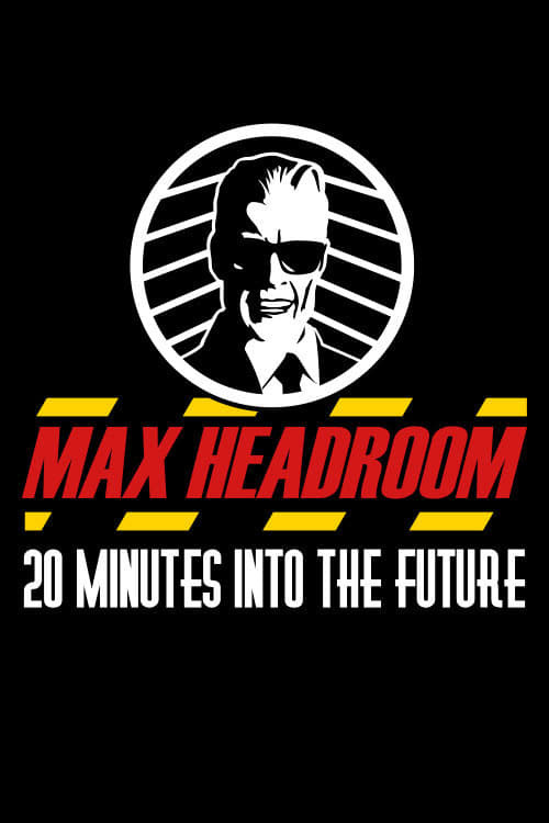 Max Headroom: 20 Minutes into the Future
