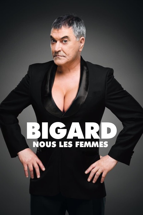 Jean-Marie Bigard - Nous Les Femmes