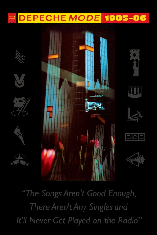 """Depeche Mode: 1985–86 """"The Songs Aren't Good Enough, There Aren't Any Singles and It'll Never Get Played on the Radio"""""""