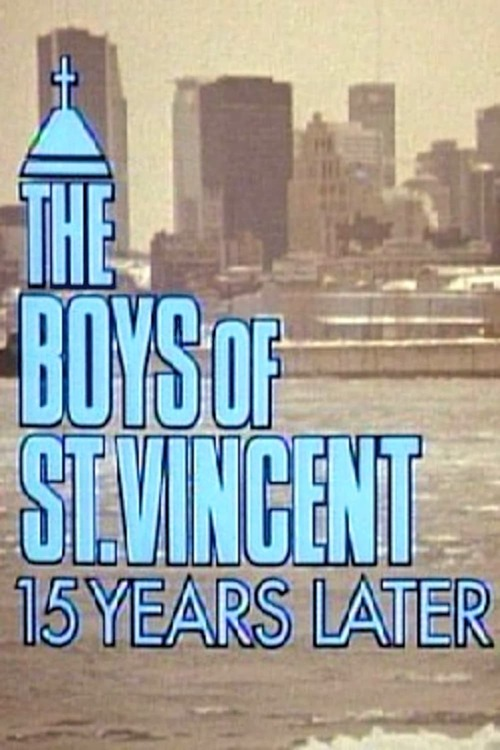 The Boys of St. Vincent: 15 Years Later