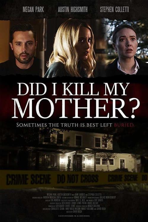 Did I Kill My Mother?