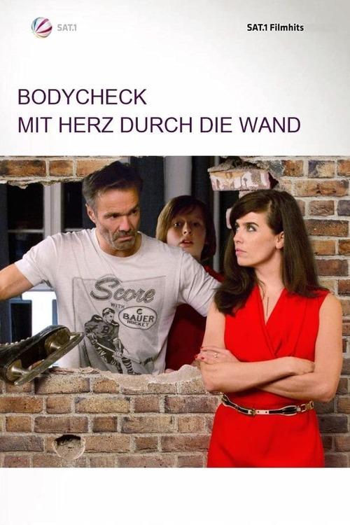 Bodycheck - Mit Herz durch die Wand