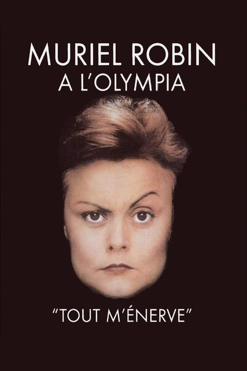 Muriel Robin à l'Olympia - Tout m'énerve