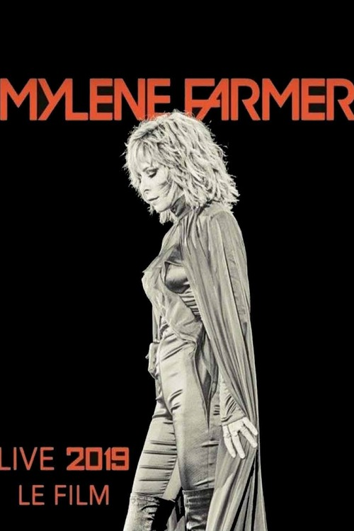 Mylène Farmer: 2019 - Le Film