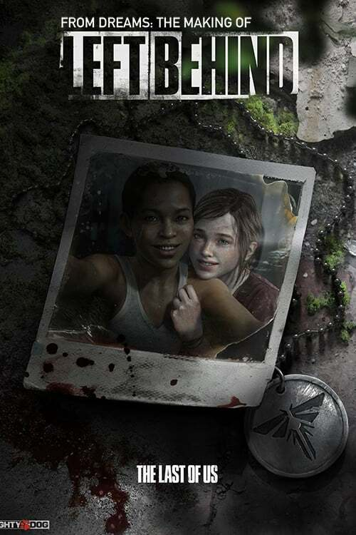 From Dreams: The Making of the Last of Us - Left Behind