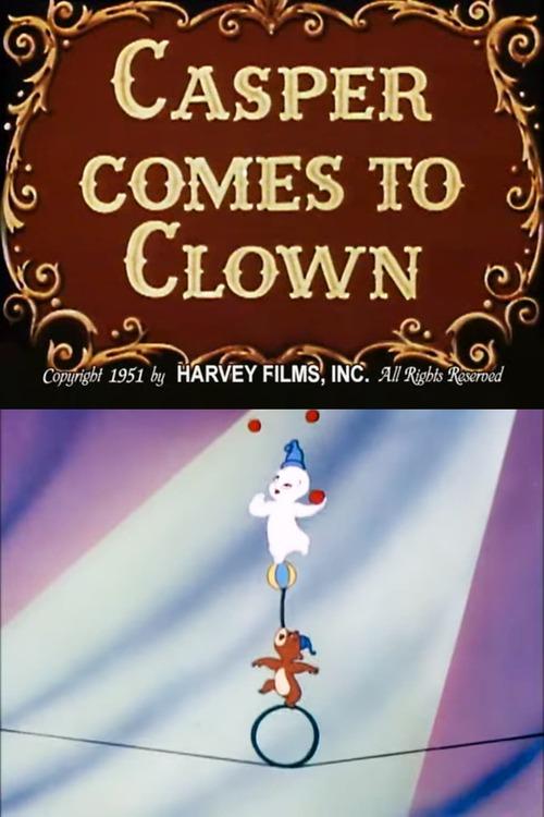 Casper Comes to Clown