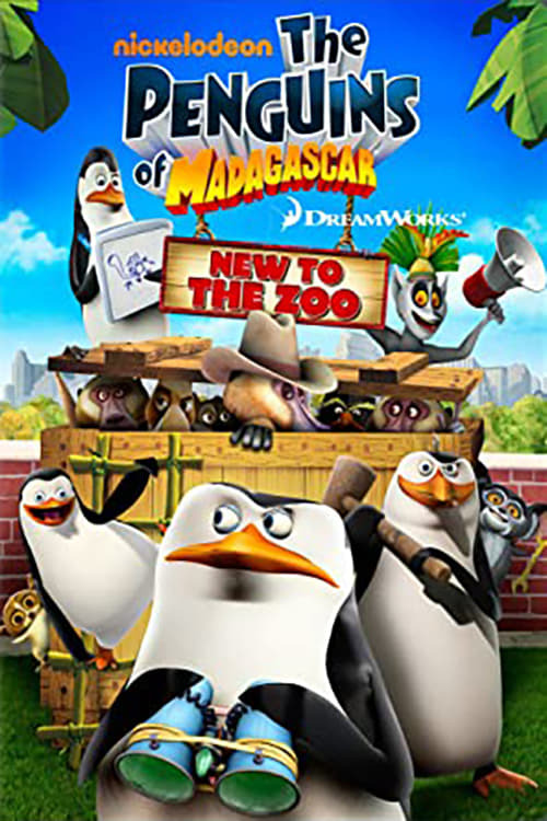 The Penguins of Madagascar: New to the Zoo