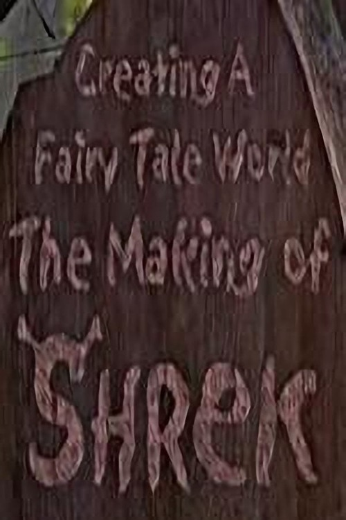 Creating a Fairy Tale World: The Making of Shrek