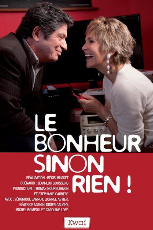 Le bonheur sinon rien!