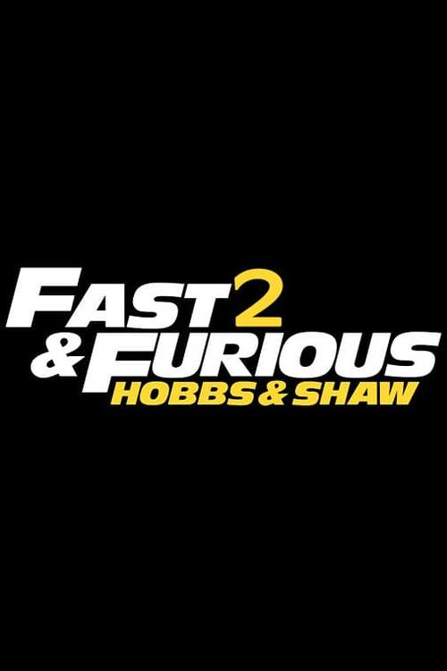 Fast & Furious Presents: Hobbs & Shaw 2