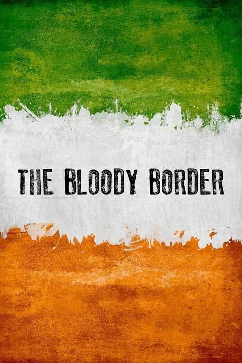 Blutige Grenze – Die Geschichte Irlands