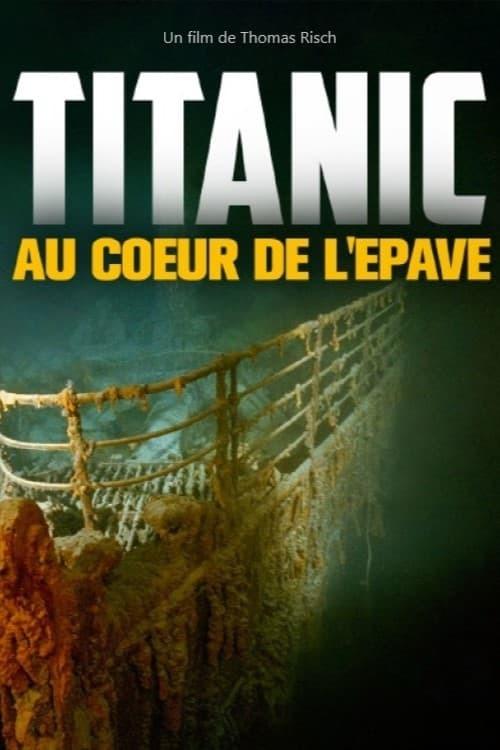 Titanic, au cœur de l'épave