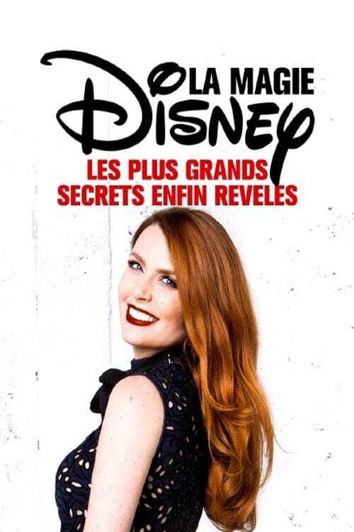 La Magie Disney : Les plus grands secrets enfin révélés