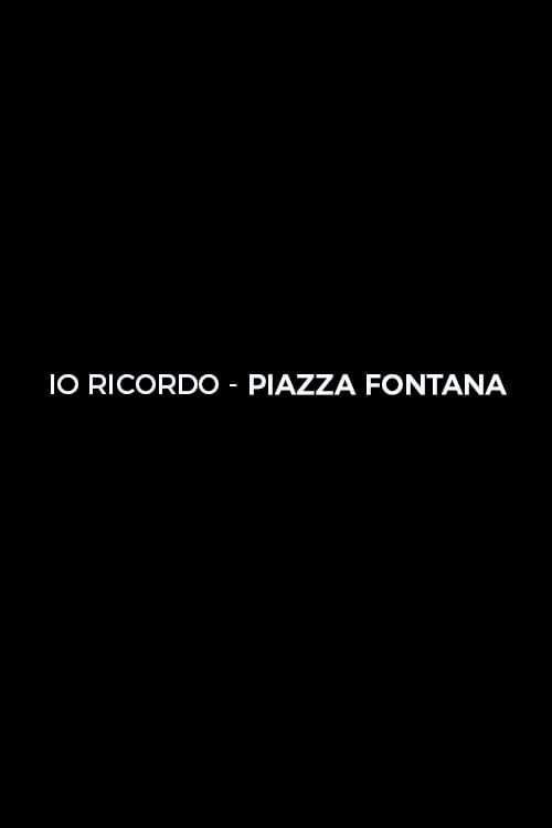 Io ricordo. Piazza Fontana
