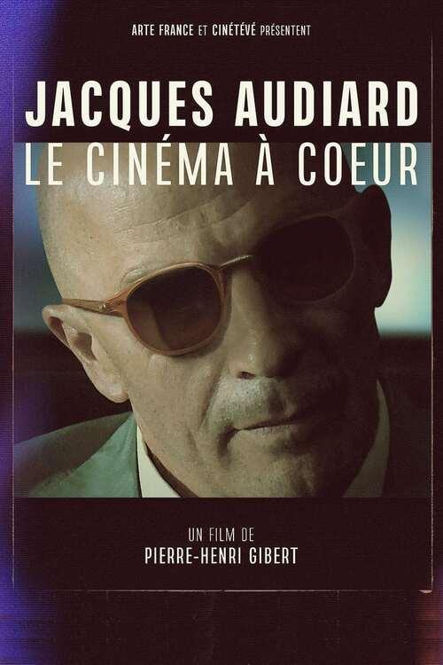 Jacques Audiard, le cinéma à cœur