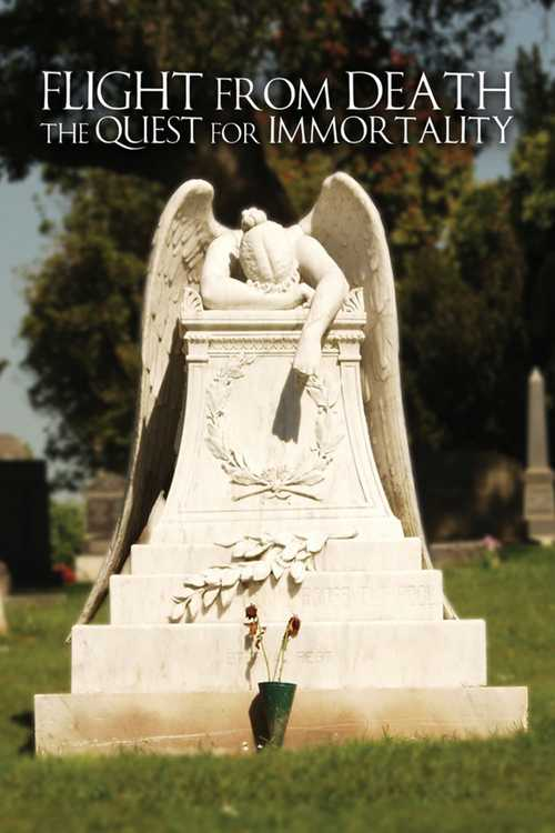 Flight from Death: The Quest for Immortality